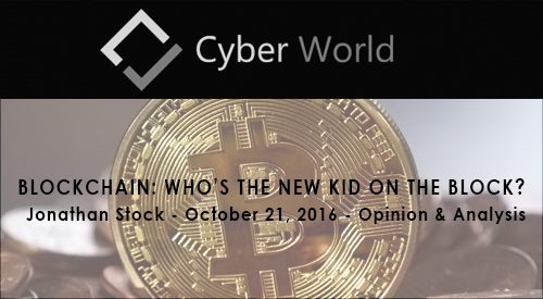 Cyber World - Blockchain Whos the new kid on the block.jpg